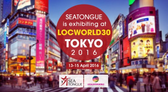 SEAtongue is Exhibiting At LocWrold30 Tokyo 2016