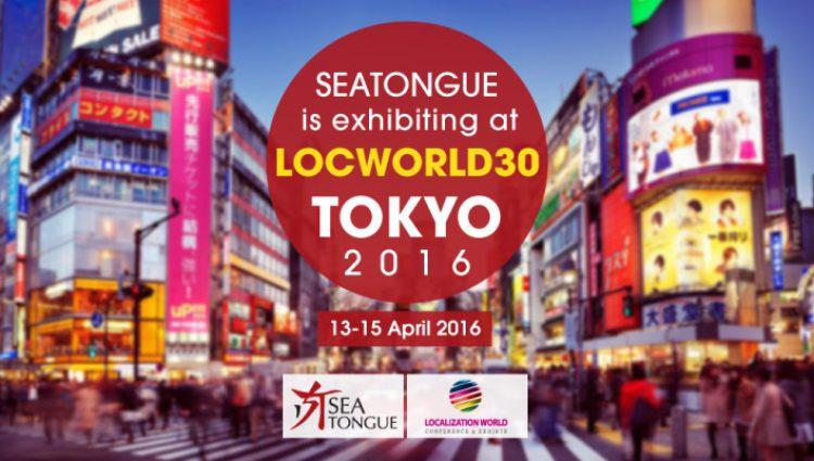 SEAtongue is Exhibiting At LocWrold30 Tokyo 2016