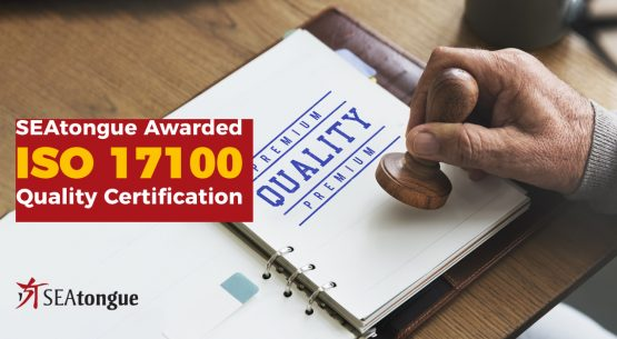 SEAtongue Awarded ISO 17100 For Language Services