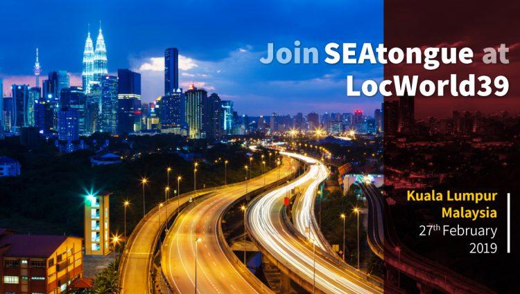 Meet SEAtongue at LocWorld 39, Kuala Lumpur