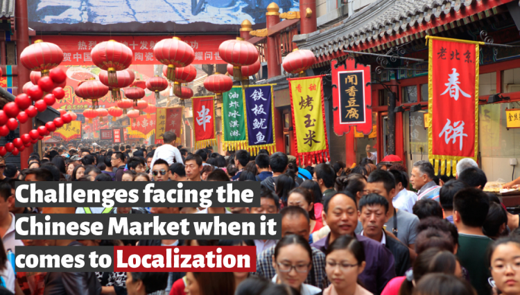 Challenges facing the Chinese Market when it comes to Localization