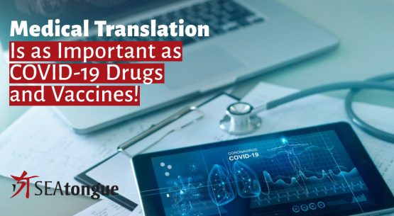 Medical Translation Services Are as Important As COVID-19 Drugs and Vaccines ─ Here's Why