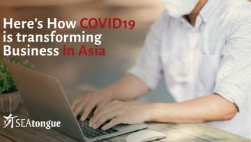 COVID 19 is Transforming Business in Asia ─ Here's How and Why