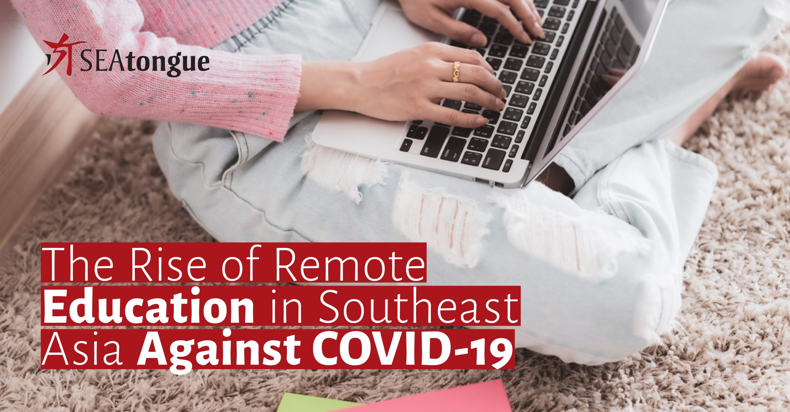 The Rise of Remote Education in Southeast Asia Against COVID-19